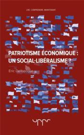 Patriotisme économique : un social-libéralisme ? - Couverture - Format classique
