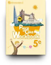 PIECE OF CAKE ; anglais ; workbook ; 5ème (édition 2017) - Couverture - Format classique