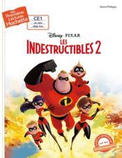 Mes premières lectures ; CE1 Disney ; les indestructibles 2 - Couverture - Format classique