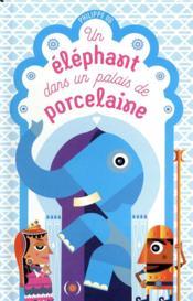 Un éléphant dans un palais de porcelaine - Couverture - Format classique