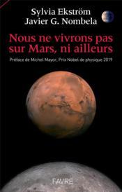 Nous ne vivrons pas sur Mars, ni ailleurs - Couverture - Format classique