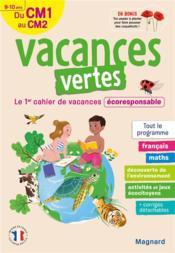 Vacances vertes ; du CM1 vers le CM2 ; 9/10 ans ; le premier cahier de vacances éco-responsable - Couverture - Format classique