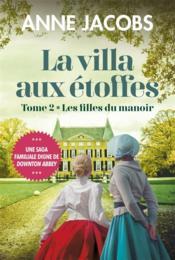 La villa aux éoffes t.2 ; les filles du manoir - Couverture - Format classique