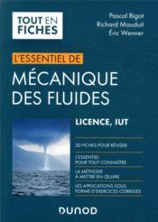 L'essentiel de mécanique des fluides ; licence, IUT - Couverture - Format classique