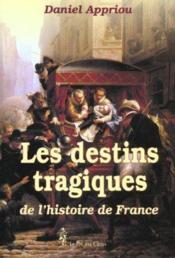 Les destins tragiques de l'histoire de France - Couverture - Format classique