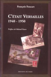 C'etait Versailles, 1940-1950 - Couverture - Format classique