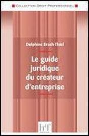Le guide juridique du créateur d'entreprise - Couverture - Format classique