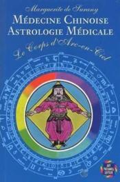 Medecine chinoise astrologie medicale corps d'arc en ciel (le) - Couverture - Format classique