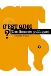 C'Est Quoi Les Finances Publiques ? - Couverture - Format classique