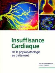 Insuffisance Cardiaque ; De La Physiopathologie Au Traitement - Couverture - Format classique