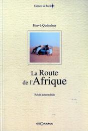 La route de l'afrique recit automobile - Couverture - Format classique