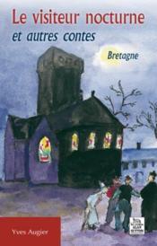Le visiteur nocturne et autres contes ; Bretagne - Couverture - Format classique