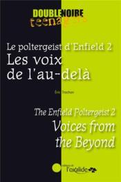 Le poltergeist d'Enfield t.2 : les voix de l'au-delà ; the enfield poltergeist t.2 : voices from the bey - Couverture - Format classique