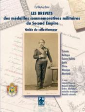 Les brevets des medailles commemoratives militaires du second empire - Couverture - Format classique