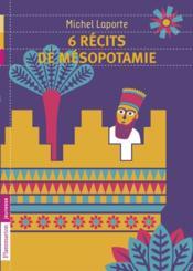 6 récits de Mésopotamie - Couverture - Format classique