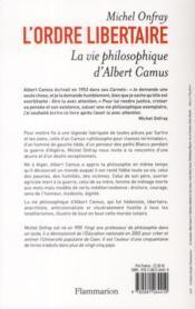 L'ordre libertaire ; la vie philosophique d'Albert Camus - 4ème de couverture - Format classique