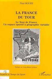 La France Du Tour ; Le Tour De France, Un Espace Sportif A Geographie Variable - Intérieur - Format classique