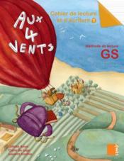 AUX 4 VENTS ; cahier de lecture et d'écriture t.1 ; GS - Couverture - Format classique