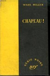 Chapeau ! ( Shoot To Kill). Collection : Serie Noire Sans Jaquette N° 203 - Couverture - Format classique