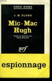 Mic-Mac Hugh. ( Viva Mghugh ! ). Collection : Serie Noire N° 709 - Couverture - Format classique