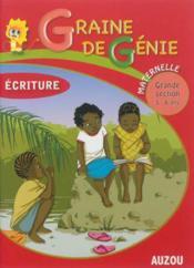 Graine De Genie Ecriture Maternelle Grande Section 5-6 Ans - Couverture - Format classique