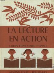 La Lecture En Action. Cours Elementaire Premiere Annee. - Couverture - Format classique