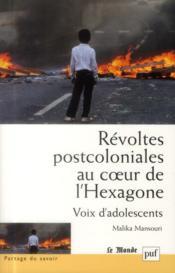 Révoltes postcoloniales au coeur de l'Hexagone ; vois d'adolescentes - Couverture - Format classique