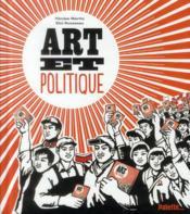 Art et politique ; quand les artistes veulent changer le monde - Couverture - Format classique