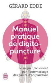 Manuel pratique de digitopuncture ; se soigner facilement par l'automassage des points d'acupuncture - Couverture - Format classique