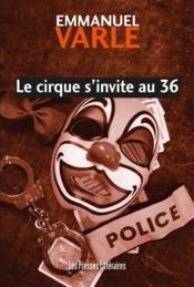 Le cirque s'invite au 36 - Couverture - Format classique