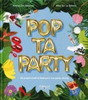 Pop ta party ; 80 projets kraft and food pour une party réussie - Couverture - Format classique