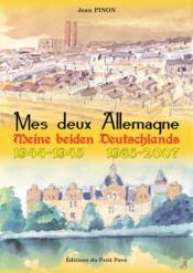 Mes deux allemagne - meine beiden deutschlands - 1944-45 / 1965-2007 - Couverture - Format classique