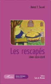 Les rescapés ; Liban 1914-1918 - Couverture - Format classique