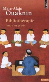 Bibliothérapie ; lire, c'est guérir - Couverture - Format classique