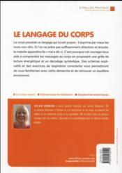 Le langage du corps ; exercices d'harmonisation pour décoder les émotions, pacifier le corps et prévenir les maladies - 4ème de couverture - Format classique