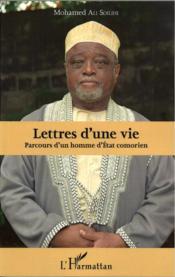 Lettres d'une vie ; parcours d'un homme d'Etat comorien - Couverture - Format classique