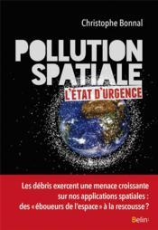 Pollution spaciale ; l'état d'urgence - Couverture - Format classique
