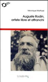Auguste Rodin, artiste libre et affranchi - Couverture - Format classique