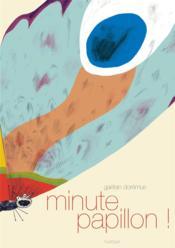 Minute papillon ! - Couverture - Format classique