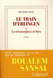 Le train d'Erlingen ou la métamorphose de Dieu - Couverture - Format classique