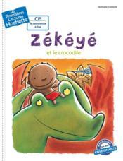 Mes premières lectures ; CP 2 ; Zékéyé et le crocodile - Couverture - Format classique