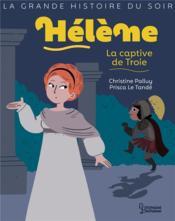 Hélène, la captive de Troie - Couverture - Format classique