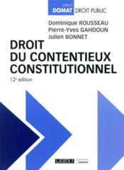 Droit du contentieux constitutionnel (12e édition) - Couverture - Format classique