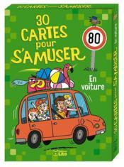 30 cartes pour s'amuser ; en voiture - Couverture - Format classique