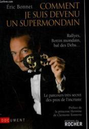 Comment je suis devenu un supermondain ; rallyes, bottin mondain, bal des Debs... - Couverture - Format classique