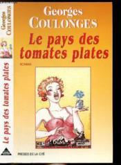 Le pays des tomates plates - Couverture - Format classique