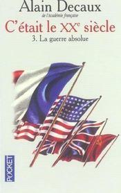 C'était le XXe siècle.. 3. C'était le XXe siècle. La guerre absolue, 1940-1945. Volume : 3 - Intérieur - Format classique