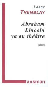 Abraham lincoln va au theatre - Couverture - Format classique