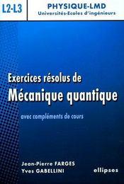 Exercices Resolus De Mecanique Quantique Avec Complements De Cours - Intérieur - Format classique