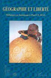Revue Geographie Et Cultures ; Géographie Et Liberté ; Mélanges En Hommage A Paul Claval - Intérieur - Format classique